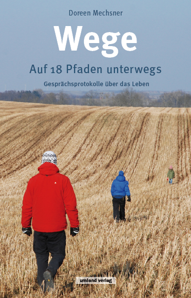 Wege - Auf 18 Pfaden unterwegs von Doreen Mechnser
